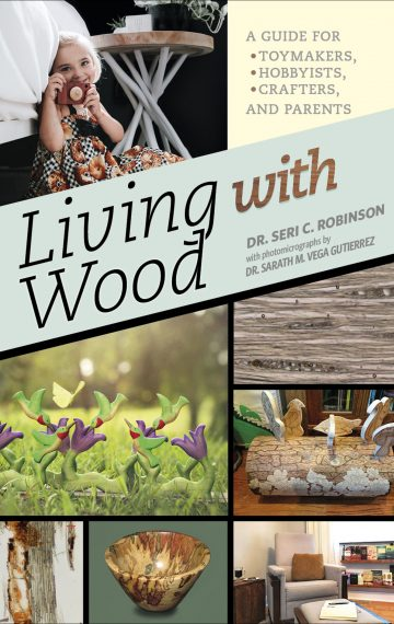 Living With Wood: A Guide for Toymakers, Hobbyists, Crafters, & Parents